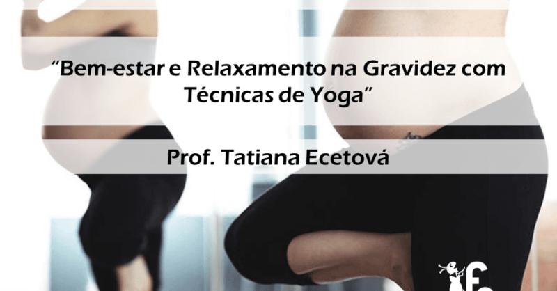 Gravidez: Bem-estar e Relaxamento com Técnicas de Yoga