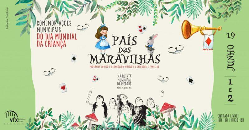 O País das Maravilhas chega a Vila Franca de Xira para celebrar o Dia da Criança!