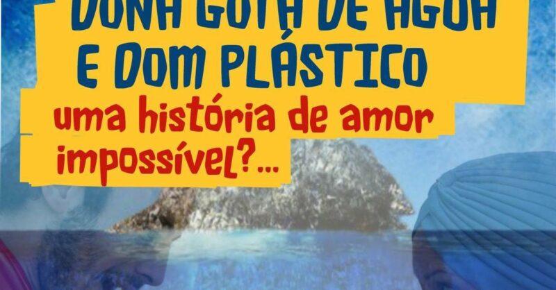D. Gota de Água e D. Plástico – Uma História de Amor Impossível?