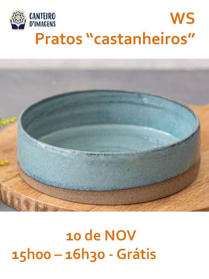 """Pratos """"castanheiros"""""""