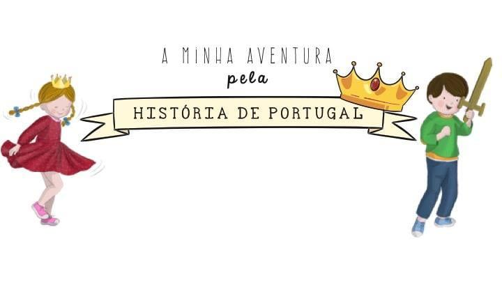 A minha aventura pela História de Portugal