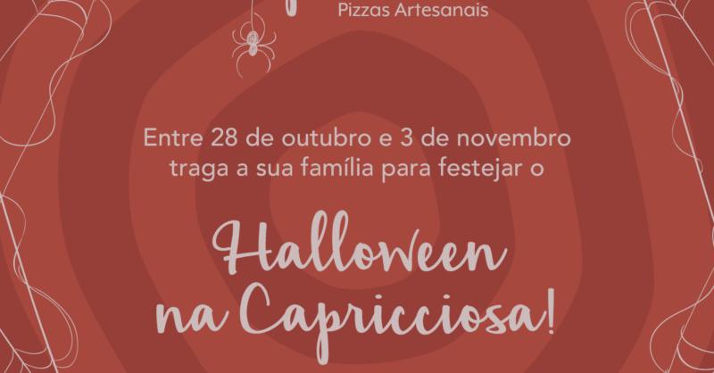 Halloween é na Capricciosa!