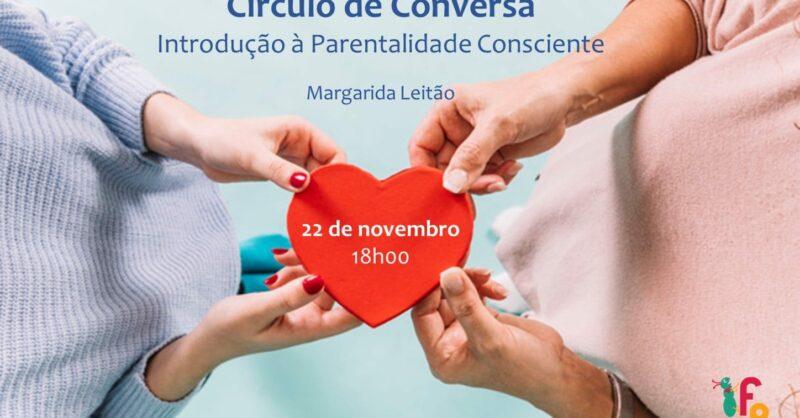 Círculo de Conversa: Introdução à Parentalidade Consciente