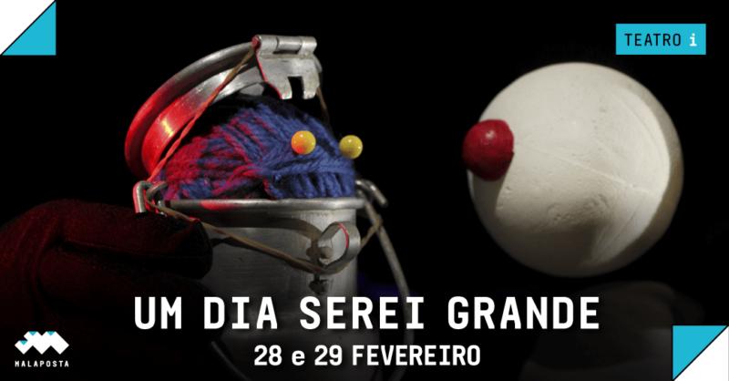 Teatro de Marionetas: Um Dia Serei Grande | Escolas