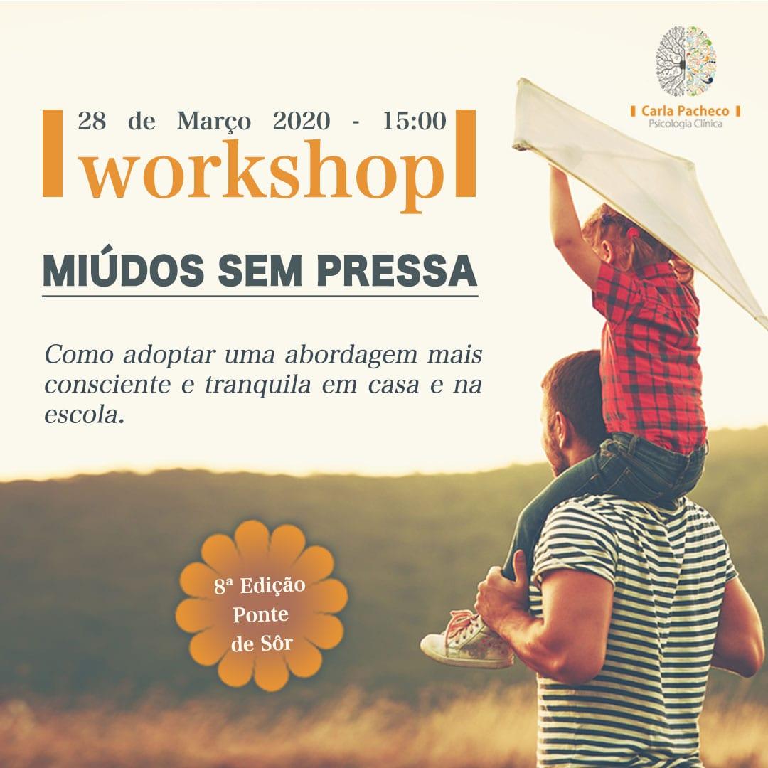 WORKSHOP MIÚDOS SEM PRESSA – 8ª EDIÇÃO – PONTE DE SÔR