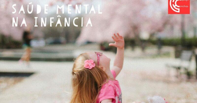 Conversas Sobre… Saúde Mental da Criança