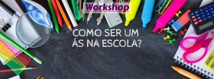 workshop Como ser um ás na escola