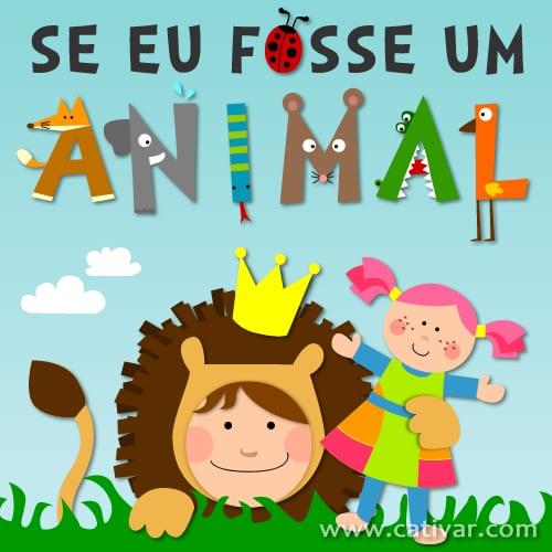 SE EU FOSSE UM ANIMAL
