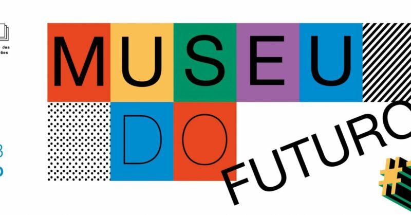 """1ª Edição – """"Museu do Futuro"""""""