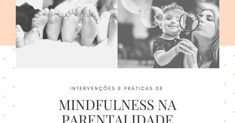 Intervenções e Práticas de Mindfulness na Parentalidade