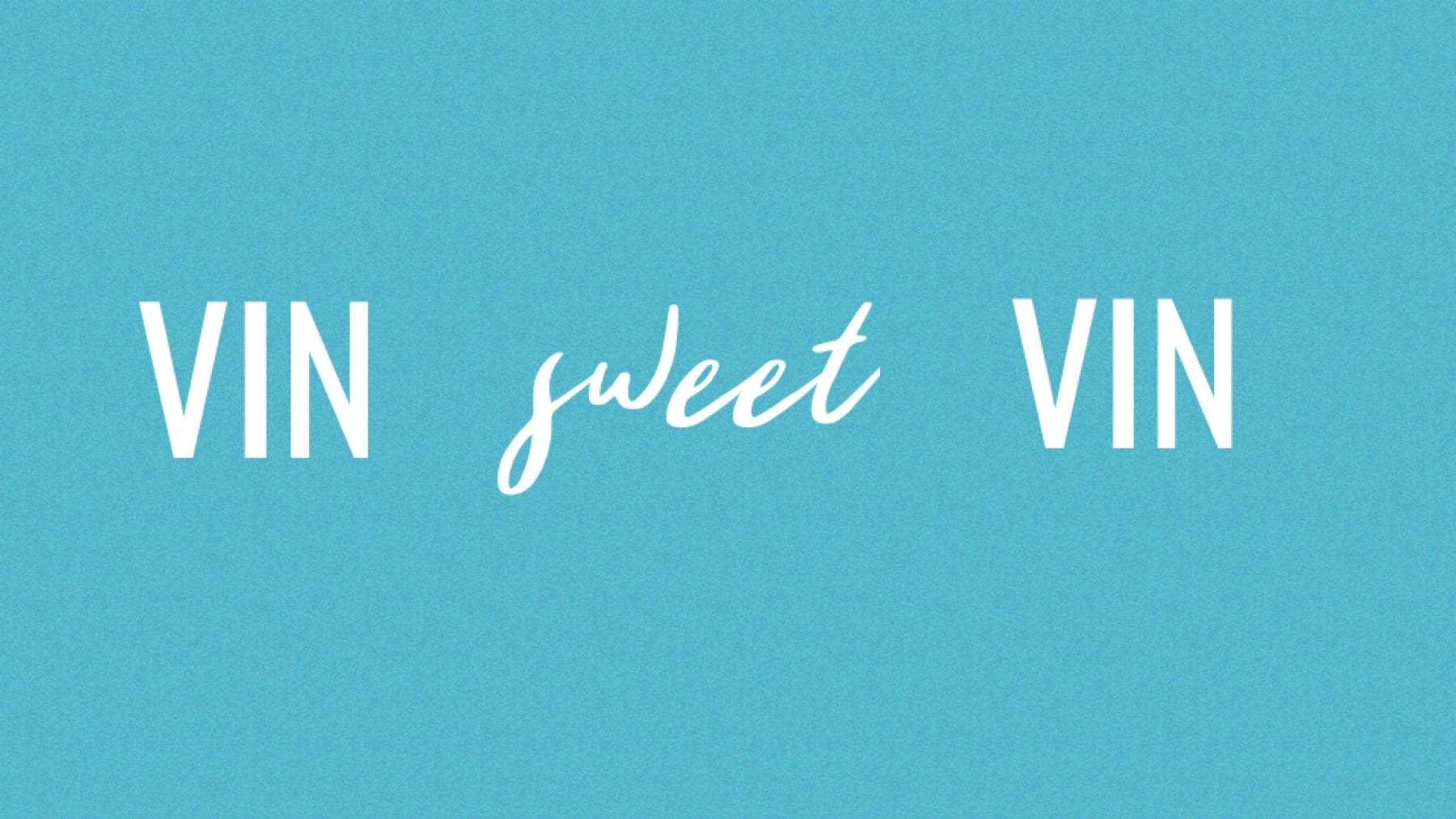 vin sweet vin