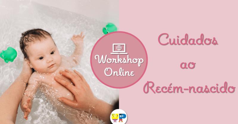 Workshop Online | Cuidados ao Recém-nascido