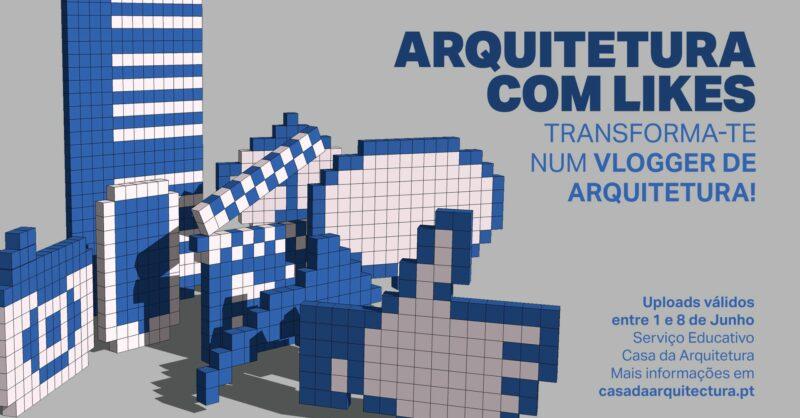 Arquitetura comLikes – Transforma-te num vlogger de arquitetura
