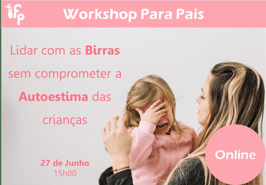 Workshop Lidar com as Birras sem comprometer a Autoestima das Crianças