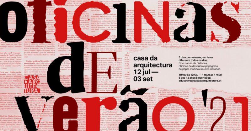 Oficinas de verão na Casa da Arquitetura!