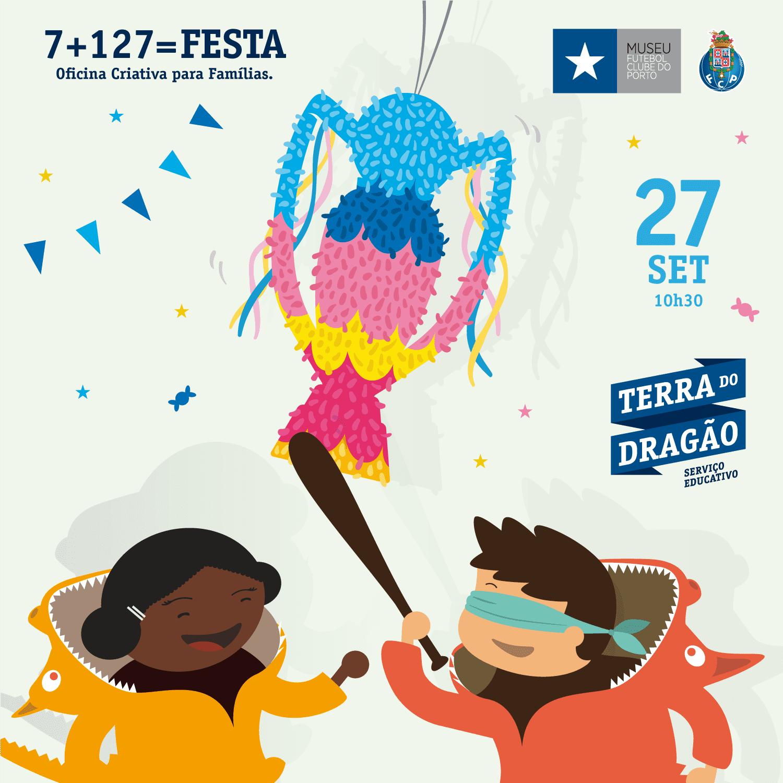 7+127= Festa – Oficina Criativa (p/Famílias)