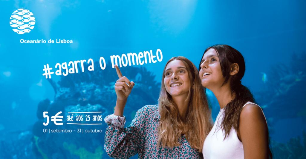 Agarra o Momento Oceanário