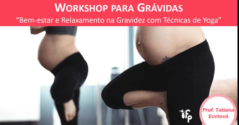 Workshop Bem-estar e Relaxamento na Gravidez com Técnicas de Yoga
