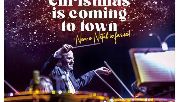 Christmas is Coming to Town com a Lisbon Film Orchestra