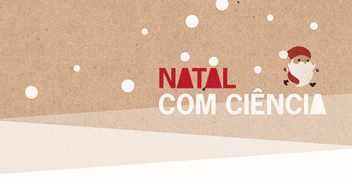 Natal com Ciência na Fábrica Ciência Viva de Aveiro