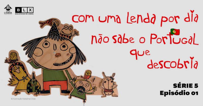 Com uma Lenda por dia não sabe o Portugal que descobria: contos Online das BLX