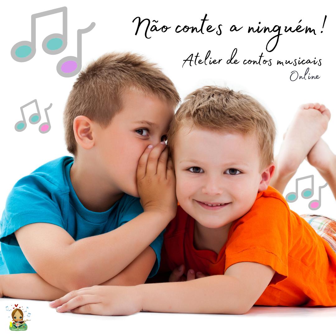 """Atelier de contos musicais """"Não contes a ninguém!"""" – 4 aos 8 anos"""
