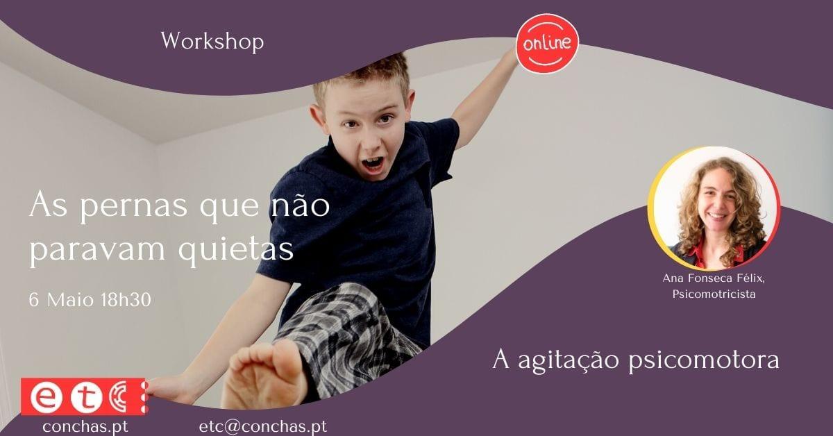 Workshop As Pernas Que Não Paravam Quietas