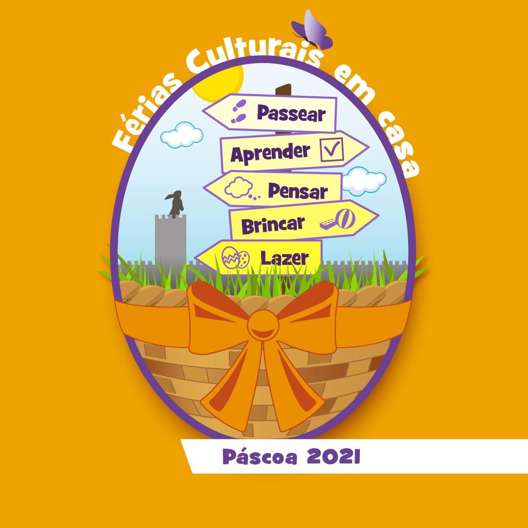 Férias Culturais em casa – Páscoa 2021
