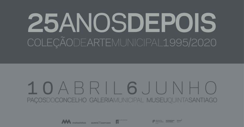 25 Anos Depois… Museu Quinta de Santiago