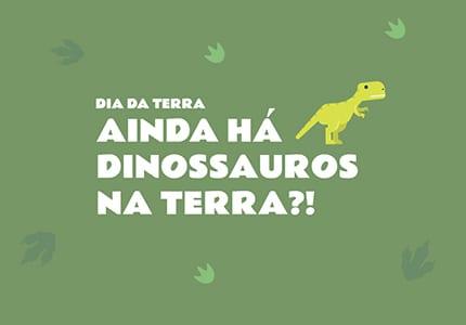 Ainda há dinossauros na Fábrica?!