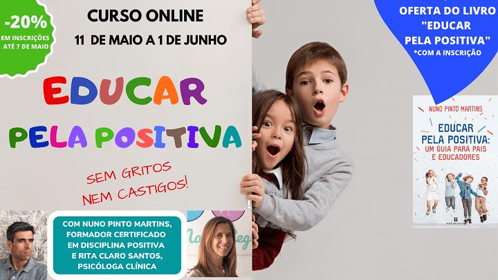 """Curso online """"Educar pela Positiva: sem gritos nem castigos"""" com OFERTA de livro   11 de Maio a 1 de Junho (pós laboral)"""