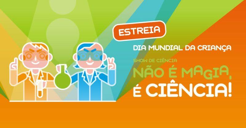 """Show de Ciência – """"Não é magia, é ciência!"""""""