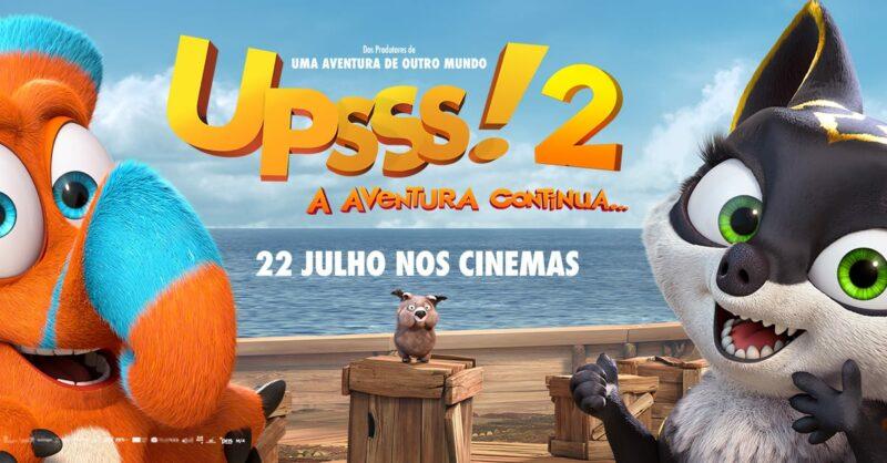"""Filme """"UPSSS!2 """": A Aventura Continua"""