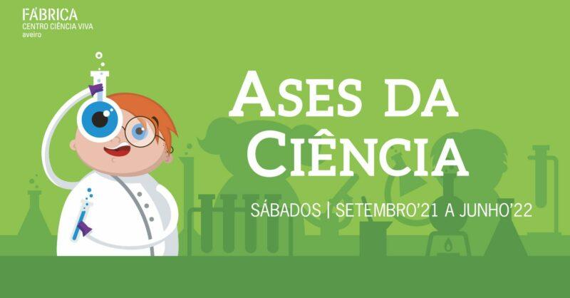 Ases da Ciência – Fábrica Centro Ciência Viva de Aveiro