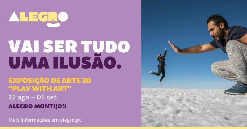 """Exposição 3D """"Play With Art"""" no Alegro Montijo!"""