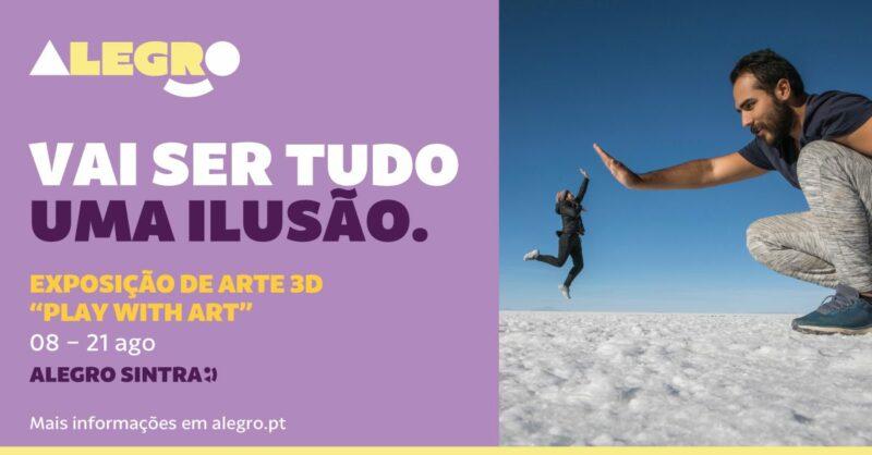 """Exposição 3D """"Play With Art"""" no Alegro Sintra!"""