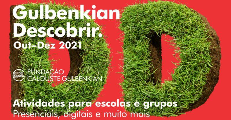 Programa Educativo Gulbenkian: atividades presenciais, na escola e digitais