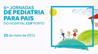 6as Jornadas de Pediatria para Pais do Hospital CUF Porto