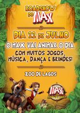 Roadshow do Max no Zoo de Lagos